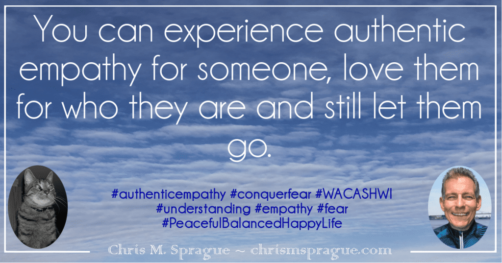 Are understanding, authentic empathy and letting go acceptable or mutually exclusive?