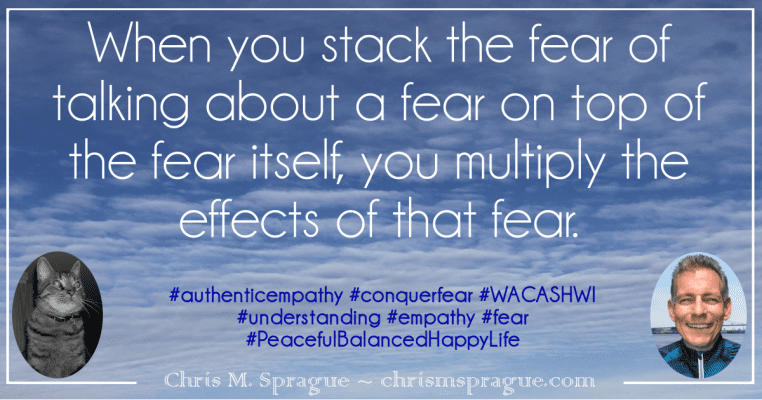 Can the mere act of talking about a fear help you overcome that fear?