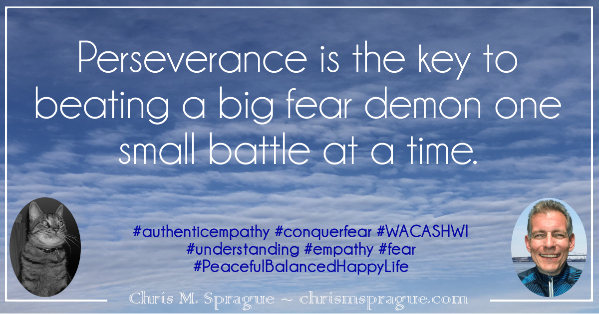 Do big fears manifest themselves as anger in you?