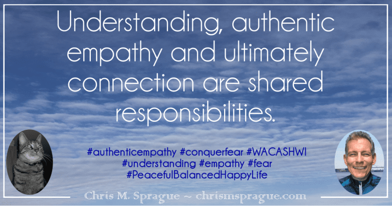 Understanding, Authentic Empathy and Connection Are Shared Responsibilities